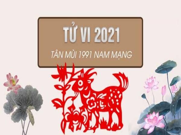Tử vi tuổi Tân Mùi Nam Mạng năm 2021